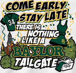 Baylor Bears Football T-Shirts - Come Early Stay Late