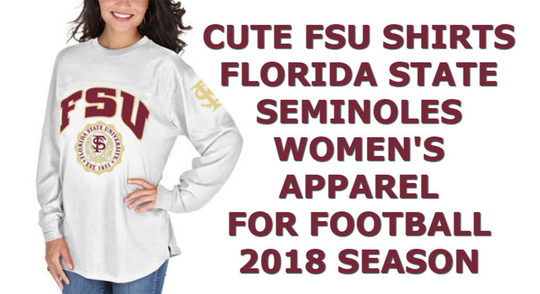 Cute FSU Shirts - Women's Florida State Seminoles Best Apparel For Football 2018