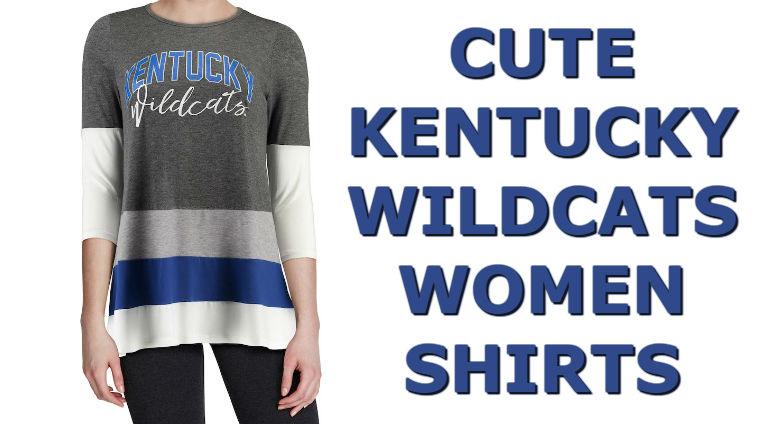 Cute Kentucky Shirts - Top Ten List Of Kentucky Wildcats Women Shirts For Football Season