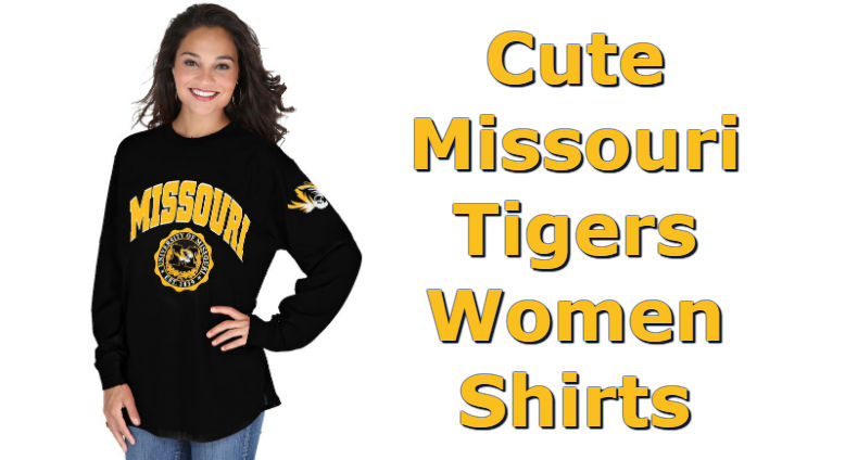 Cute Mizzou Shirts - Top Ten List Of Missouri Tigers Women Shirts For Football Season