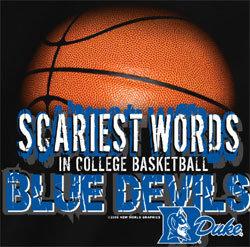Duke Blue Devils T-Shirts - Scariest Words In College Basketball